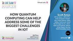 #IoTSlam® Live Session: How #QuantumComputing Can Help the Biggest Challenges in #IoT by Scott Amyx. http://iotslam.com/session/quantum-computing-can-help-address-biggest-challenges-iot/ #InternetOfThings