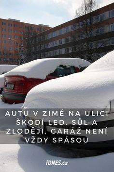 Podle dopravních průzkumů parkuje na ulici zhruba 60 procent všech aut. V zimě přichází s nočním stáním vozu venku větší riziko. Doba nahrává zlodějům, pro které se dříve stmívá. Auto ohrožuje i těžký sníh, posypová sůl a padající led, který může způsobit škodu za statisíce korun.