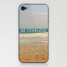 BE FEARLESS iPhone & iPod Skin by Sarah Noga - $15.00  I need this!  Reminds me of @taylorswift13