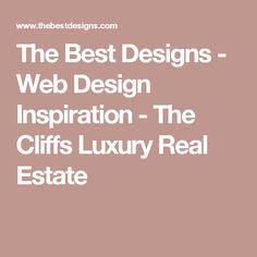 The Best Designs - Web Design Inspiration - The Cliffs Luxury Real Estate