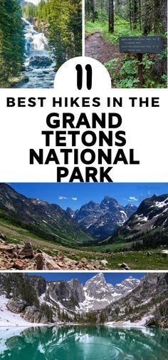 11 Best Hikes in Grand Teton National Park How about making your next epic adventure to Grand Tetons National Park in Wyoming? Take a look at our list of the best hikes in Grand Teton National Park. Arcadia National Park, National Parks Map, Death Valley National Park, Grand Teton National Park, Glacier National Park Montana, Mount Rainier National Park, Letchworth State Park, Jackson Hole Wyoming, Hanoi