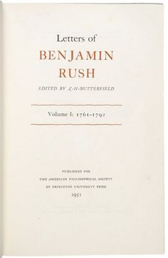 Letters of BENJAMIN RUSH, Reference Book 1951