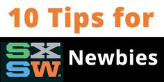 10 Tips for SXSW Newbies! Attending SXSW, read these 10 tips before you go! #sxsw #tech