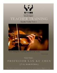 Hello Singaporean Violinist!!  Upgrade your teaching skill with Suzuki Method by attending Violin Teacher Training Book 1 on March 7-11, 2016, hosted by Suzuki Talent Education Association Singapore (STEAS).  Registration please contact: steasingapore@gmail.com