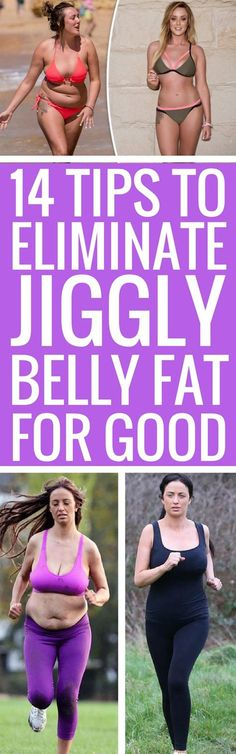 14 tips to eliminate your jiggly belly fat for good.