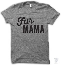 Fur Mama Shirt