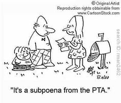 """It's a subpoena from the PTA."""