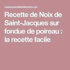 Recette de Noix de Saint-Jacques sur fondue de poireau : la recette facile