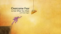 Trailer: Overcome Fear to Get What You Want with Noah Kagan