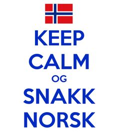 Keep Calm og Snakk Norsk Keep Calm and Speak Norwegian Sons Of Norway, Norway Language, Beautiful Norway, Proverbs Quotes, Trondheim, My Heritage, Foreign Languages, Europe, Family History
