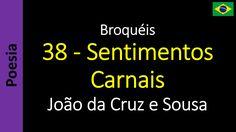 João da Cruz e Sousa - Broquéis - 38 - Sentimentos Carnais
