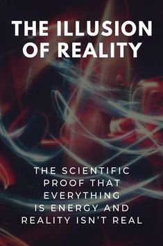 The Illusion of Reality: Scientists Find Proof That Everything is Energy The further quantum physicists peer into the nature of reality, the more evidence they are finding that everything is energy at the most fundamental levels. Spiritual Awakening, Spiritual Quotes, Wisdom Quotes, Theoretical Physics, Quantum Physics, Quantum Consciousness, Levels Of Consciousness, Quantum Entanglement, Everything Is Energy