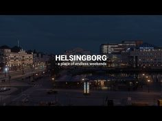 Helsingborg - a place of endless weekends - YouTube