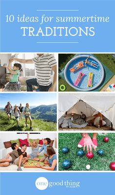 These 10 summertime traditions are fun and easy ways to bring your family closer together, create new memories, and make the most out of your summer!