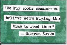 Compriamo i libri perché crediamo di acquistare il tempo di leggerli