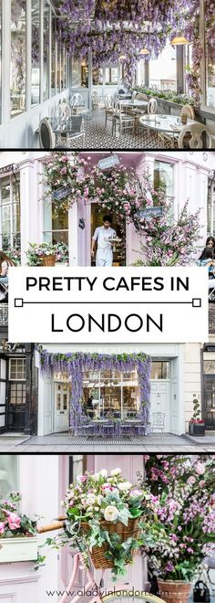 7 pretty cafes in London you have to see at least once. From pink pastry palaces to wisteria covered facades, these are gorgeous places. #london #cafe
