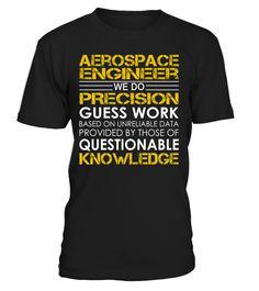 Aerospace Engineer - We Do Precision Guess Work