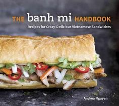 A cookbook devoted to the beloved Vietnamese sandwich, with 50 recipes ranging from classic fillings to innovative modern combinations. Created by Vietnamese street vendors a century or so ago, banh m