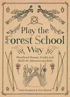Play The Forest School Way: Woodland Games and Crafts for... https://www.amazon.com/dp/1780289294/ref=cm_sw_r_pi_dp_x_E2R4xbFSE3H5E