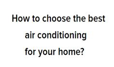 How to choose the best air conditioning for your home?