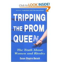 At a meeting with a group of women I admire, this book was recommended. Tripping the Prom Queen: The Truth About Women and Rivalry. Susan Shapiro Barash. $20. Edit: I read this. I wish the author would've elaborated on her suggestions in Part 3, but I enjoyed it enough to want to read more by this author.