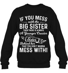 The Big Sister Funny Sweatshirts Women Sweatshirts Fashion Sweaters Oversized Sarcastic Shirts, Funny Shirt Sayings, Funny Tee Shirts, Shirts With Sayings, Cool Shirts, Sister Shirts, Sibling Shirts, Funny Outfits, Funny Clothes