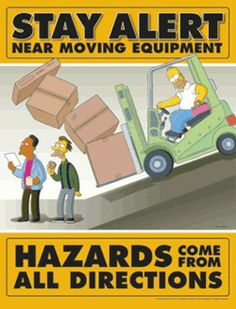 Simpsons Safety Poster, Legend Stay Alert Near Moving Equipment Hazards Come From All Directions, Legend Health And Safety Poster, Safety Posters, Safety First, Child Safety, Safety Fail, Safety Week, Safety Pictures, Workplace Safety Tips, Safety Slogans