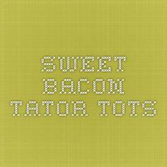 Sweet Bacon Tator Tots Chicken Dumpling Soup, Dumplings For Soup, Online Gifts, Tater Tots, Bacon, Sweet, Adhd, Recipes, Candy