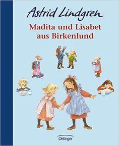Madita und Lisabet aus Birkenlund: Amazon.de: Astrid Lindgren, Ilon Wikland, Anna L Kornitzky: Bücher