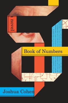 The Most Beautiful Book Covers Of 2015 Book of Numbers by Joshua Cohen Creative Book Covers, Best Book Covers, Beautiful Book Covers, Great Books To Read, Good Books, My Books, Graphic Design Magazine, Magazine Design, Book Of Joshua