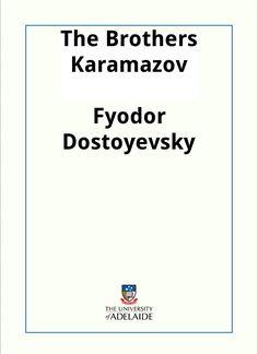 The Brothers Karamazov / Fyodor Dostoyevsky; translated by Constance Garnett