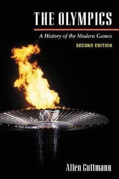 The Olympics: A History of the Modern Games by Allen Guttmann. http://libcat.bentley.edu/record=b1343198~S0