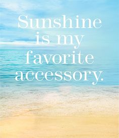 Summer Quotes : QUOTATION - Image : As the quote says - Description Sunshine is my favorite accessory. Great Quotes, Quotes To Live By, Me Quotes, Inspirational Quotes, Strong Quotes, Crush Quotes, Lyric Quotes, Attitude Quotes, Daily Quotes