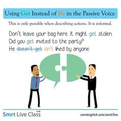 Using Get Instead of Be in the Passive Voice