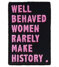 Well Behaved Women History Patch, Ladies Patches