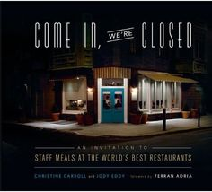 Come In, We're Closed: An Invitation to Staff Meals at the World's Best Restaurants: Come In, We're Closed ($35) gives you an after-hours look at the creative dishes professional cooks feed each other when their restaurants' doors are closed. With over 100 comfort dishes such as apple honey caramel glazed doughnut holes, foodies can explore the favorite foods of industry professionals.