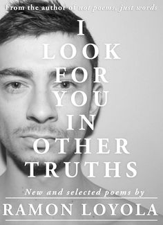 Book cover for 'I Look For You In Other Truths' by Ramon Loyola