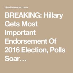 BREAKING: Hillary Gets Most Important Endorsement Of 2016 Election, Polls Soar…