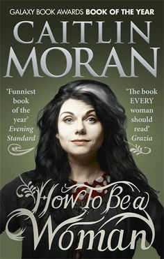 How To Be a Woman- Caitlin Moran. Something I failed at, but still an interesting read for any gender.
