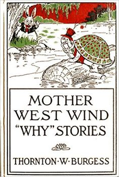 Mother West Wind Why Stories (Illustrated) (Classic Books for Children Book 43) - Kindle edition by Thornton W. Burgess, Harrison Cady. Children Kindle eBooks @ Amazon.com.
