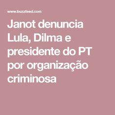 Janot denuncia Lula, Dilma e presidente do PT por organização criminosa