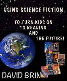 Using Science Fiction To Help Turn Kids on to Reading. And the Future! David Brin, 5th Grade Ela, 5th Grades, Biology, Futuristic, Science Fiction, Literature, Sci Fi, It Cast