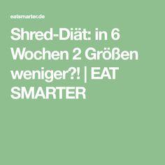 Shred-Diät: in 6 Wochen 2 Größen weniger?! | EAT SMARTER