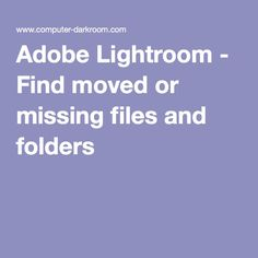 Adobe Lightroom - Find moved or missing files and folders