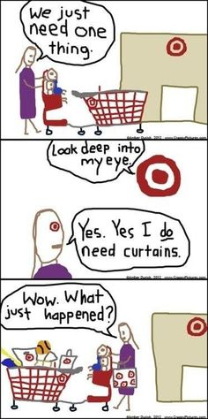 this is so true. I warned my husband that everything at Target costs about $100.  He had no idea what I was talking about until I went  for a birthday card and the receipt was for $100!!!
