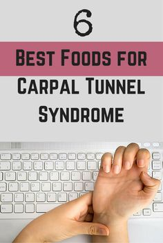 Best Foods for Carpal Tunnel Syndrome.  Read here http://www.everydayhealth.com/news/best-foods-for-carpal-tunnel-syndrome/#08