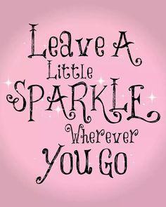 Leave a little sparkle wherever you go!