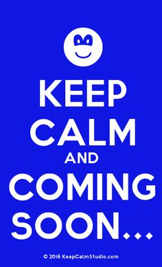 Order a 'Keep Calm and Coming Soon.' t-shirt, poster, mug, t-shirt or any of our other products. '[Smile] Keep Calm And Coming Soon.' was created by 'ajdjjad' on Keep Calm Studio. Keep Calm Quotes, Coming Soon, Poster On, Slogan, Texts, Smile, Club, Mugs, Studio