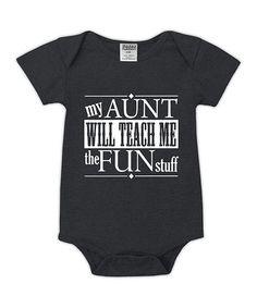 Charcoal 'My Aunt Will Teach Me' Bodysuit - Infant #zulily #zulilyfinds