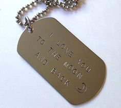 Hand Stamped Dog Tag Necklace: I love you to the moon and back - Stainless Steel - HANDMADE by the KIDS